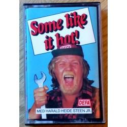 DEFA - Some like it hot! Med Harald Heide Steen Jr. (kassett)