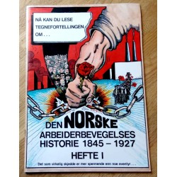 Den norske arbeiderbevegelses historie 1845 - 1927 - Hefte 1