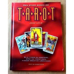 Den store boken om Tarot - Slik tyder du kortene, spår om fremtiden, finner kreative løsninger