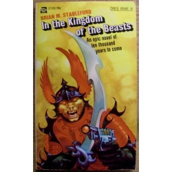 Brian M. Stableford: In the Kingdom of Beasts - An epic novel of ten thousand years to come