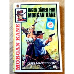 Morgan Kane: Nr. 346 - Ingen tårer for Morgan Kane