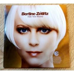 Bertine Zetlitz: Fake Your Beauty (CD)