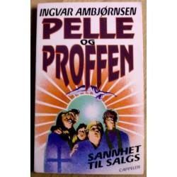 Ingvar Ambjørnsen: Pelle og Proffen: Nr. 4 - Sannhet til salgs