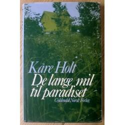 Kåre Holt: De lange mil til paradiset