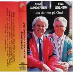 Arne Gundersen & Egil Solheim- Om du tror på Gud