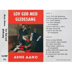 Arne Aano- Lov Gud med gledesang