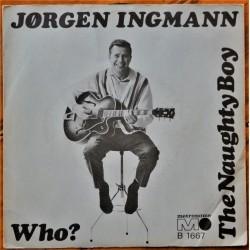 Jørgen Ingmann- Who?