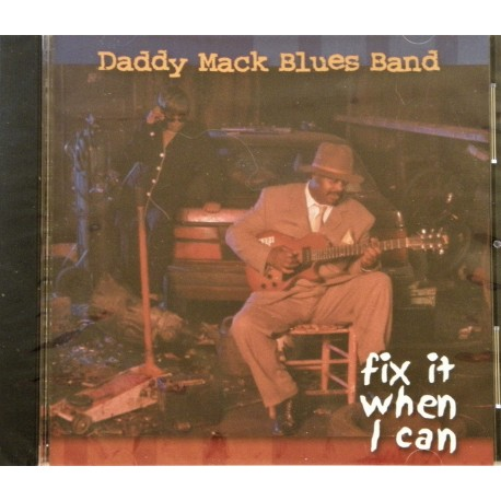CD- Daddy Macks Blues Band- fix it when I can