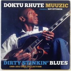 (CD) Doktu Rhute Muuzic- Dirty Stinkin' Blues