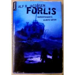 Alf R. Jacobsen: Forlis - Barentshavets uløste gåter