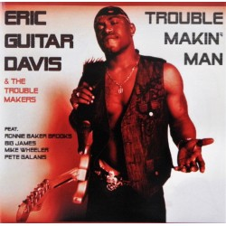 Eric Guitar Davis- Trouble Makin' Man