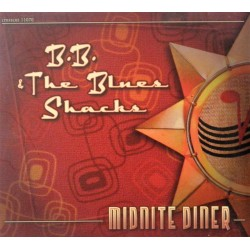 B.B. The Blues Shacks- Midnite Diner (CD)