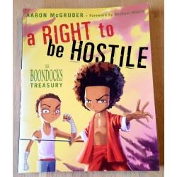 A Right to be Hostile: The Boondocks Treasury (tegneseriebok)