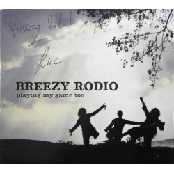 Breezy Rodio- Playing My Game Too (CD- Signert)