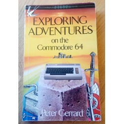 Exploring Adventures on the Commodore 64 - Peter Gerrard
