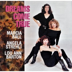 Ball, Strehli & Barton- Dreams Come True (CD)