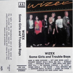 Wizex- Some Girls and Trouble Boys