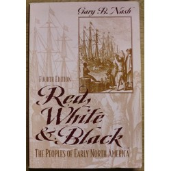 Gary B. Nash: Red, White, and Black - The Peoples of Early North America