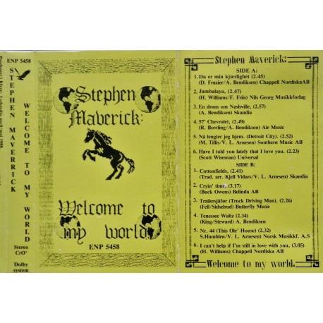 Stephen Maverick- Welcome to my World