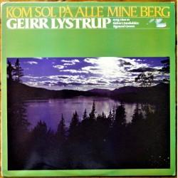 Geirr Lystrup- Kom sol på alle mine berg (LP- Vinyl)