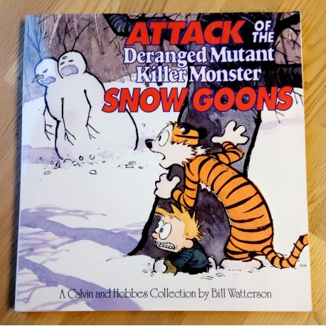 Attack of the Deranged Mutant Killer Monster Snow Goons - A Calvin and Hobbes Collection by Bill Wattersen