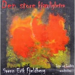 Svenn Erik Fjeldberg- Den store kjærligheten (CD)