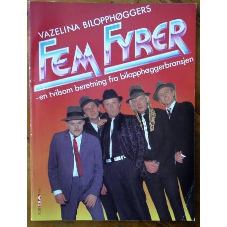 Vazelina Bilopphøggers- Fem fyrer