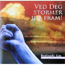 Brølende lam- Ved Deg stormer jeg fram (CD)