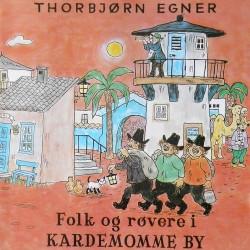 Thorbjørn Egner- Folk og røvere i Kardemomme by (CD)