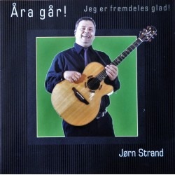 Jørn Strand- Åra går! Jeg er fremdeles glad (CD)