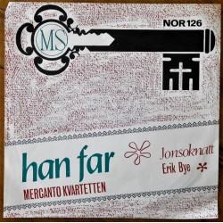 Erik Bye/ Mercanto Kvartetten- Jonsoknatt/Han far (Singel- Vinyl)