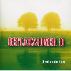 Brølende Lam- Refleksjoner II (CD)