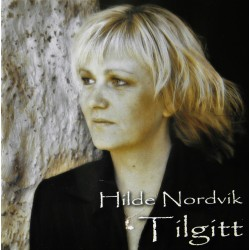 Hilde Nordvik- Tilgitt (CD)