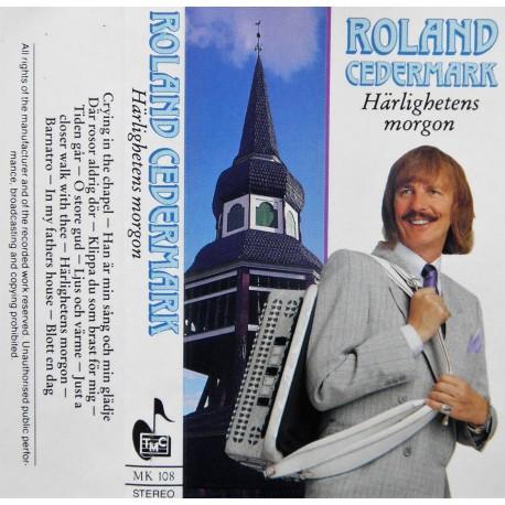 Roland Cedermark- Härlighetens morgon
