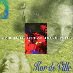 Kor de Ville- Kjærligheten har tusen veier (CD)