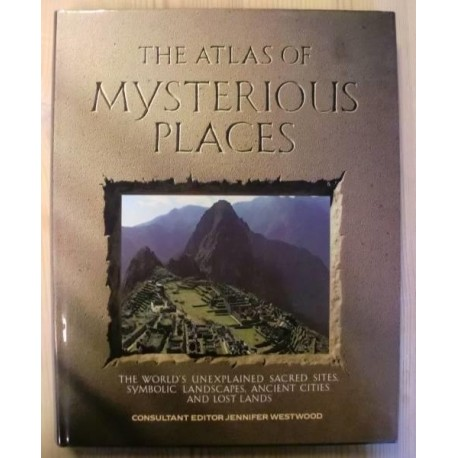Jennifer Westwood: The Atlas of Mysterious Places