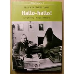 Hans Fredrik Dahl: Hallo-hallo! Kringkastingen i Norge