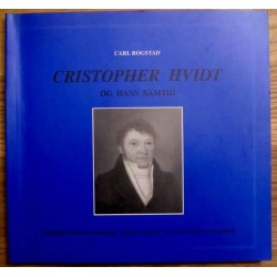 Carl Rogstad: Cristopher Hvidt og hans samtid