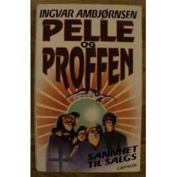 Ingvar Ambjørnsen: Pelle og Proffen: Sannhet til salgs