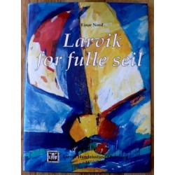 Einar Nord: Larvik for fulle seil