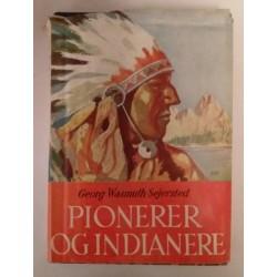 Georg Wasmuth Sejersted: Pionerer og indianere