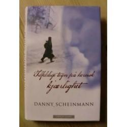 Danny Scheinmann: Tilfeldige tegn på heroisk kjærlighet