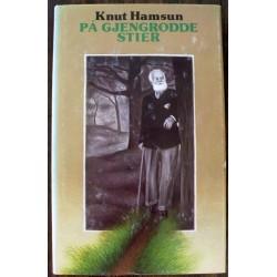 Knut Hamsun: På gjengrodde stier