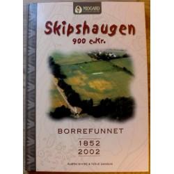 Bjørn Myhre & Terje Gansum: Skipshaugen 900 e. kr. - Borrefunnet 1852 - 2002