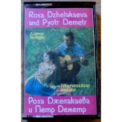 Rosa Dzhelakaeva and Pyotr Demetr: Gipsy Songs