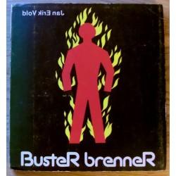 Jan Erik Vold: Buster brenner