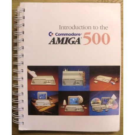 Amiga: Introduction to the Commodore Amiga 500