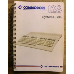 Commodore 128: System Guide
