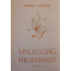 Fredrik L. Müller: Vinlegging for hvermann