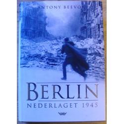 Antony Beevor: Berlin - Nederlaget 1945